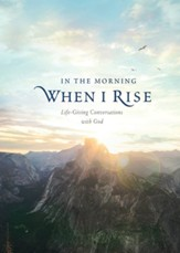 In the Morning When I Rise: Life-Giving Conversations with God - eBook