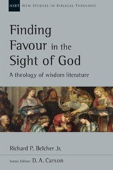Finding Favour in the Sight of God: A Theology of Wisdom Literature - eBook