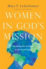 Women in God's Mission: Accepting the Invitation to Serve and Lead - eBook