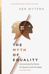 The Myth of Equality: Uncovering the Roots of Injustice and Privilege - eBook