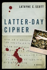 Latter-Day Cipher: A Novel - eBook