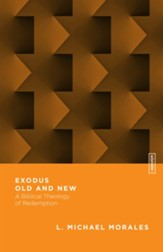 Exodus Old and New: A Biblical Theology of Redemption - eBook