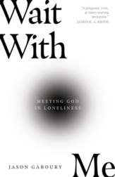 Wait with Me: Meeting God in Loneliness - eBook