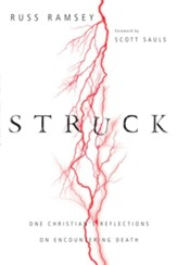 Struck: One Christian's Reflections on Encountering Death - eBook