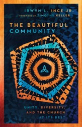 The Beautiful Community: Unity, Diversity, and the Church at Its Best - eBook