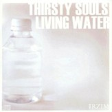 Thirsty Souls and Living Water - CD
