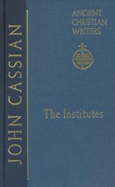 The Institutes (Ancient Christian Writers)