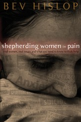 Shepherding Women in Pain: Real Women, Real Issues and What You Need to Know to Truly Help - eBook