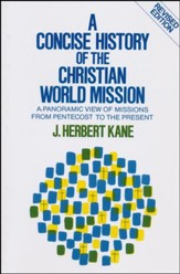 A Concise History of the Christian World Mission: A Panoramic View From Pentecost to the Present, Revised Edition