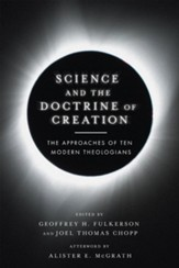 Science and the Doctrine of Creation: The Approaches of Ten Modern Theologians - eBook