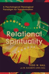 Relational Spirituality: A Psychological-Theological Paradigm for Transformation - eBook