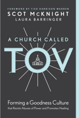 A Church Called Tov: Forming a Goodness Culture that Resists Abuses of Power and Promotes Healing - eBook