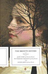 The Bronte Sisters: Three Novels - Jane Eyre, Wuthering Heights, and Agnes Grey