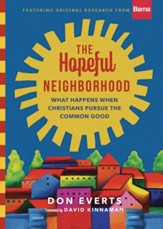 The Hopeful Neighborhood: What Happens When Christians Pursue the Common Good - eBook