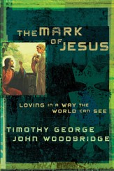 The Mark of Jesus: Loving in a Way the World Can See - eBook