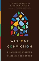 Winsome Conviction: Disagreeing Without Dividing the Church - eBook