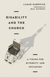 Disability and the Church: A Vision for Diversity and Inclusion - eBook