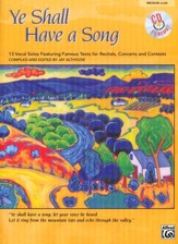 Ye Shall Have a Song: 13 Vocal Solos Featuring Famous Texts Medium Low Voice Book and Audio CD