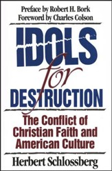 Idols for Destruction: The Conflict of Christian Faith & American Culture