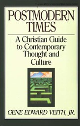 Postmodern Times: A Christian Guide to Contemporary Thought & Culture
