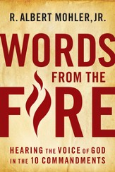Words From the Fire: Hearing the Voice of God in the 10 Commandments - eBook