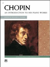 An Introduction to His Piano Works: Chopin