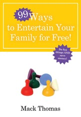 99 Ways to Entertain Your Family for Free! - eBook