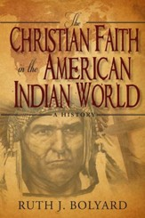 The Christian Faith in the American  Indian World: A History