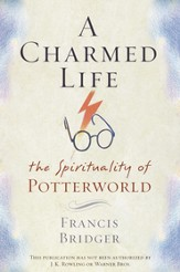 A Charmed Life: The Spirituality of Potterworld - eBook
