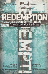 Redemption: The Power of the Cross--A Praise and Worship Easter Musical