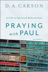 Praying with Paul: A Call for Spiritual Reformation