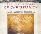The Lost History of Christianity: The Thousand-Year Golden Age of the Church, Unabridged Audiobook on CD