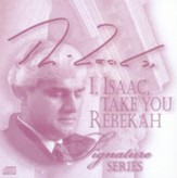 I, Isaac, Take You Rebekah - CD
