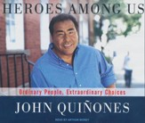 Heroes Among Us: Ordinary People, Extraordinary Choices, Unabridged Audiobook on CD