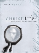 Christlife: Embracing Your True and Deepest Identity - eBook