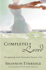 Completely Loved: Recognizing God's Passionate Pursuit of Us - eBook