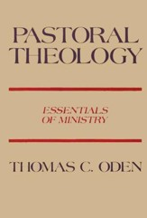Pastoral Theology: Essential of Ministry