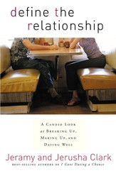 Define the Relationship: A Candid Look at Breaking Up, Making Up, and Dating Well - eBook