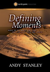 Defining Moments Study Guide: What to Do When You Come Face-to-Face with the Truth - eBook