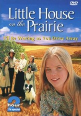 Little House on the Prairie: I'll Be Waving as You Drive Away, DVD