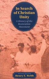In Search of Christian Unity: A History of the  Restoration Movement