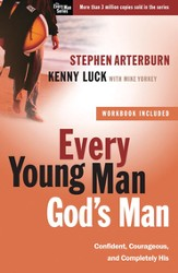 Every Young Man, God's Man: Confident, Courageous, and Completely His - eBook