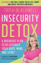 Insecurity Detox: 30 Ways to Change the Vocabulary of Your Mind