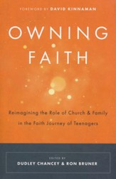 Owning Faith: Reimagining the Role of Church and Family in the Faith Journey of Teenagers
