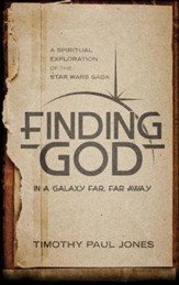 Finding God in a Galaxy Far, Far Away: A Spiritual Exploration of the Star Wars Saga - eBook