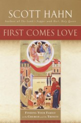 First Comes Love: The Family in the Church and the Trinity - eBook