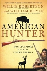 American Hunter: How Legendary Hunters Shaped America - Slightly Imperfect