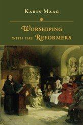 Worshiping with the Reformers - eBook
