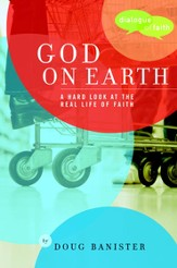 God on Earth: The Church-a Hard Look at the Real Life of Faith - eBook