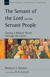 The Servant of the Lord and His Servant People: Tracing a Biblical Theme Through the Canon - eBook